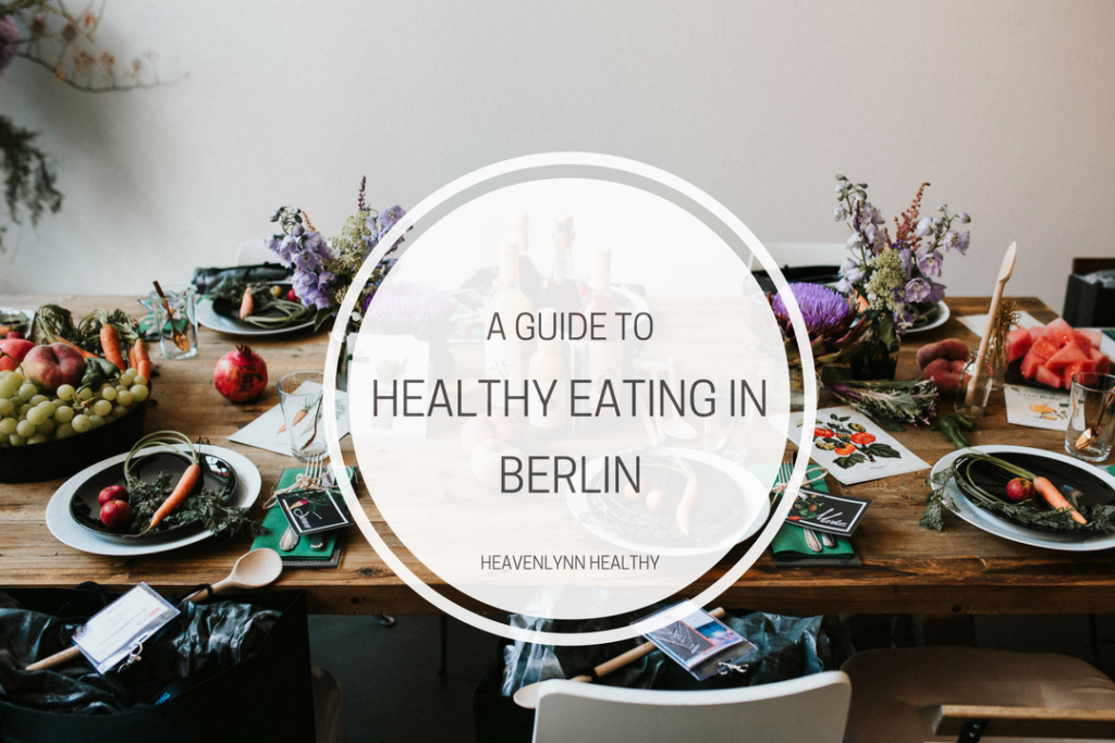 A Guide to Healthy Eating in Berlin - heavenlynnhealthy.com