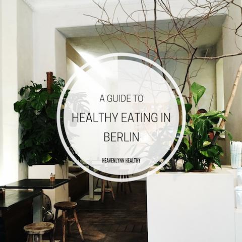 Healthy Eating in Berlin - heavenlynnhealthy.com