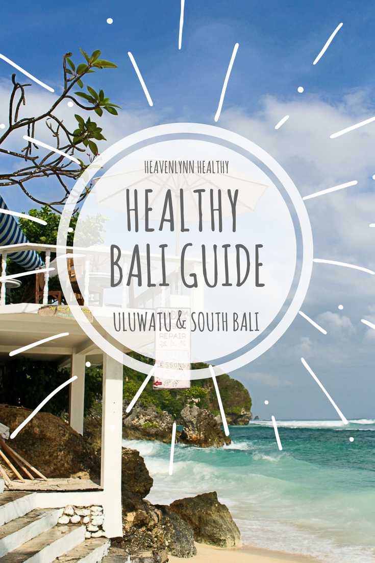 Healthy Bali Guide (Part 1) – Uluwatu, Bingin & South Bali – Restautants, Eco Lodges & Health Spots